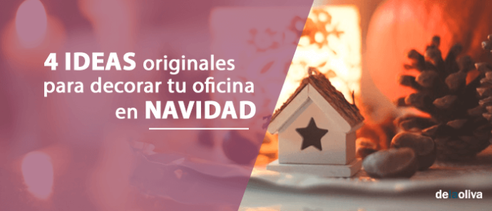 Delaoliva ideas originales para decorar tu oficina en navidad 2017 - Ideas originales para decorar ...